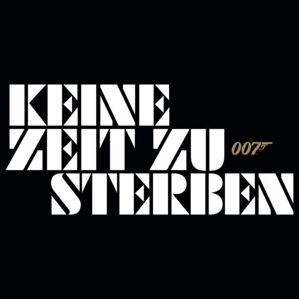 Deutscher Titel von NO TIME TO DIE lautet KEINE ZEIT ZU STERBEN