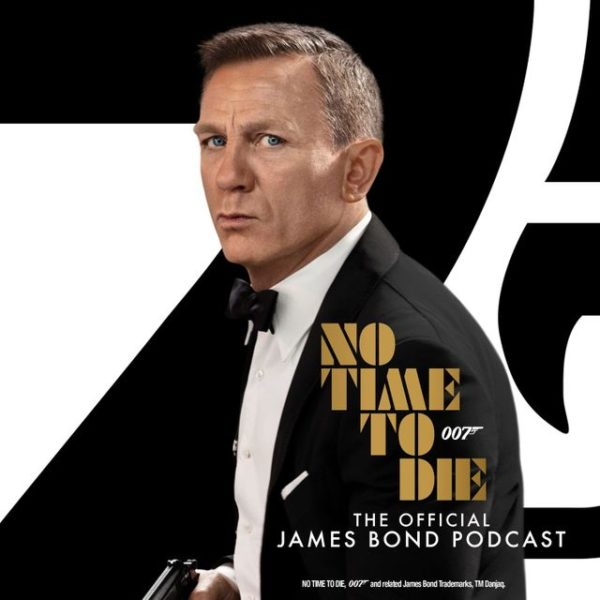 No Time To Die Podcast: Episode 1 – Bond in Context